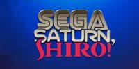 SEGA Saturn, Shiro!
